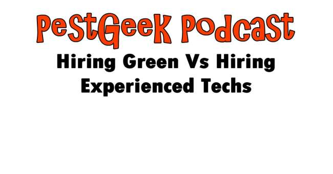 PGP-105 Hiring Green Vs Hiring Experienced Techs