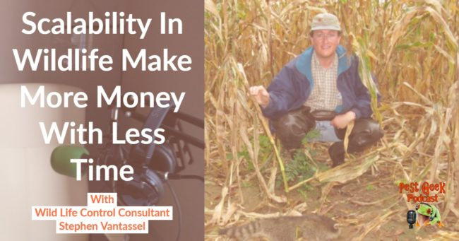 Scalability In Wildlife Make More Money With Less Time Stephen Vantassel